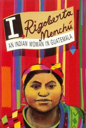 an analysis of a cry for justice by rigoberta menchu